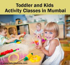 Find out about the best activity classes for kids in Mumbai. Know which mother toddler classes in Mumbai are the most interesting ones for learning of your kid.