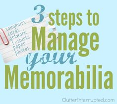 Most people have memorabilia. Do you? Follow these three steps to manage your memorabilia @ Clutter Interrupted.
