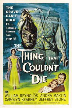 The Thing that Couldn't Die is a 1958 American black-and-white horror film from an original screenplay by David Duncan for Universal-International Pictures, produced and directed by Will Cowan.