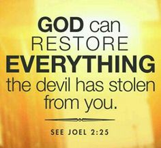 Joel  2:25 And I will restore to you the years that the locust hath eaten, the cankerworm, and the caterpiller, and the palmerworm, my great army which I sent among you.
