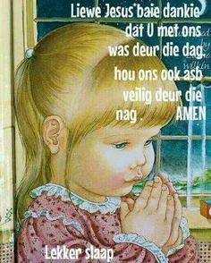 lekker slaap Baie Dankie, Prayers For Children, Goeie Nag, Goeie More, Bible For Kids, Godly Man, Good Night Quotes, Day Wishes, Preschool Learning