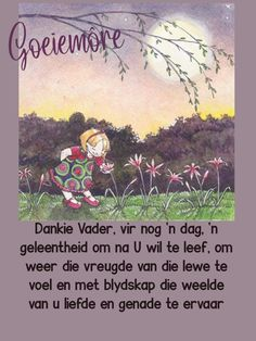 Lekker Dag, Mom In Heaven, Afrikaanse Quotes, Goeie Nag, Goeie More, Christian Messages, Good Night Wishes, Special Quotes, Morning Messages