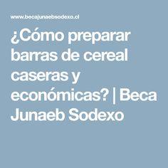 ¿Cómo preparar barras de cereal caseras y económicas? | Beca Junaeb Sodexo