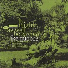 """Ike Quebec's """"it might as well be #spring"""" cover artwork. @bluenoterecords    via @HenriHelvetica"""