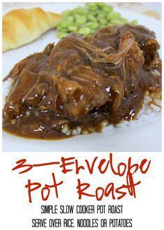 3 Envelope Pot Roast - simple Slow Cooker pot roast. Serve over rice, noodles or potatoes. Makes great leftovers too! We like to make pot roast sliders!