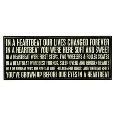 """In a heartbeat our lives changed forever. In a heartbeat you were here soft and… Great Quotes, Me Quotes, Random Quotes, Inspiring Quotes, Inspirational, Love Life, My Love, Thinking Of Someone, Box Signs"