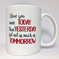 11 oz ceramic mug printed on both sides of the mugs microwave safe and dishwasher safe perfect gift for friends and family. Love You More, My Love, Mug Printing, Wife And Girlfriend, Coffee Humor, Gifts For Friends, Microwave, Dishwasher, Best Gifts