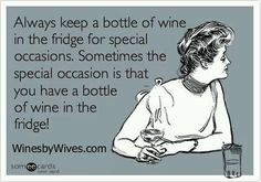 Wine is a special occasion!