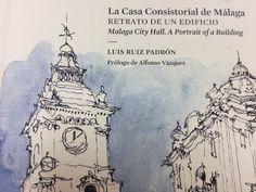 Luis Ruiz Padrón nos invita a mirar con otros ojos La Casa Consistorial de Mälaga: retrato de un edificio