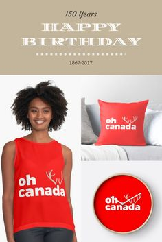 Cute Happy Birthday Canada products! Tees, Tops, Clocks, Throw Pillows, Coffee Mugs, T-Shirts. The people of Canada are celebrating their 150th year glorious and free July 1st, 2017. #Canada150 @redbubble tees shirt shirts tee clock pillow