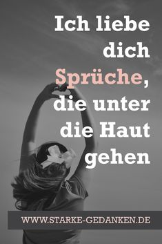 I love you sayings and quotes that get under your Ich liebe dich Sprüche und Zitate, die unter die Haut gehen I love you sayings that get under your skin thoughts - Finding Love Quotes, First Love Quotes, Happy Quotes, Life Quotes, I Love You, Told You So, My Love, Inspiring Quotes About Life, Inspirational Quotes