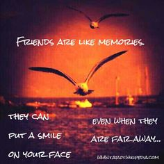 Friends are like memories Friends Are Like, Friends Forever, Love Quotes, Memories, Movie Posters, Qoutes Of Love, Memoirs, Quotes Love, Souvenirs