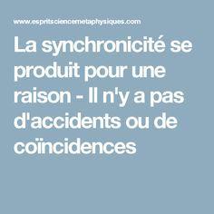 La synchronicité se produit pour une raison - Il n'y a pas d'accidents ou de coïncidences