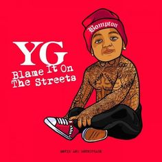"""YG Reveals Release Date for """"Blame It On The Streets"""" Movie And Soundtrack   Hip Hop My Way"""