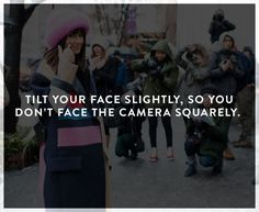 How to look better in photos: tilt your face slightly, so you don't face the camera squarely