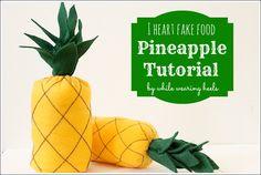 I heart fake food - Pineapple Tutorial via While Wearing Heels