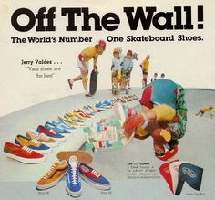 Here is a cool vintage Vans shoes ad with images of their classic lines including style 36 (Old Skool), style 38 (Sk8-Hi), and Style 95 (Eras). These ads also depict the elusive Style 37, an early hybrid of the Style 36 and 38. Note all the amazing color ways.