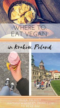 Where to: Eat Vegan in Kraków, Poland: from vegan pierogies to vegan gelato on happiestwhenexploring.com