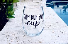Shuh Duh Fuh Cup, funny wine glass, raunchy wine glass, inappropriate wine glass, customized wine g Sometimes we just need our drink ware to do the talking. Funny Wine Glasses, Stemless Wine Glasses, Painted Wine Glasses, Wine Tumblers, Wine Decanter, Vinyl Glasses, Decorated Wine Glasses, Decorated Bottles, Painted Bottles