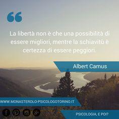 La libertà non è che una possibilità di essere migliori, mentre la schiavitù è certezza di essere peggiori. #AlbertCamus #Aforismi