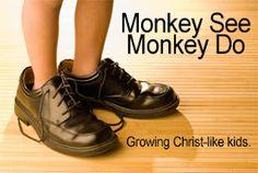 Monkey see... Monkey do