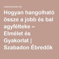 Hogyan hangolható össze a jobb és bal agyfélteke – Elmélet és Gyakorlat | Szabadon Ébredők Primary School, Special Education, Online Marketing, Homeschool, Crafts For Kids, Language, Good Things, Teaching, Life