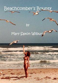Beachcomber's Bounty by Mary Saxon Wilburn. $8.99. Publisher: Vabella Publishing (May 3, 2011). 164 pages. Author: Mary Saxon Wilburn
