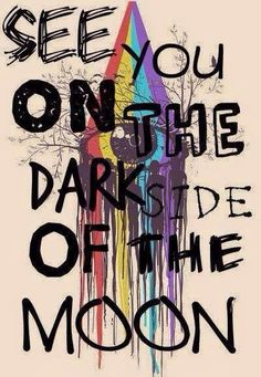 Pink Floyd lyrics - See you on the dark side of the moon. Rock n Roll music. David Gilmour, Music Love, Good Music, Arte Pink Floyd, Pink Floyd Lyrics, Pink Floyd Quotes, Concert Rock, Guns N' Roses, Pochette Album