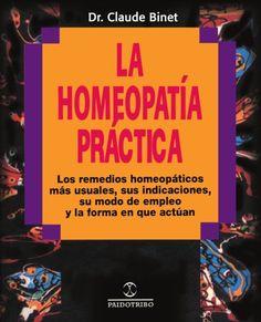 #RemediosNaturales La #Homeopatia Practica: Los Remedios Homeopaticos Mas Usuales, Sus Indicaciones, su Modo de Empleo y la Forma en Que Actuan (Coleccion Homeopatia)