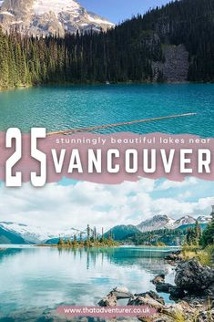 Love hiking and lakes? Be sure to take a look at this list of the best lakes near Vancouver, BC in Canada! #bc #vancouver #canadatravel