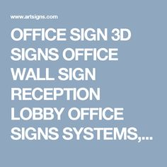 OFFICE SIGN 3D SIGNS OFFICE WALL SIGN RECEPTION LOBBY OFFICE SIGNS SYSTEMS,OFFICE WALL DESIGN, 3D SIGNAGE, Sign design, Wall office planning for office wall