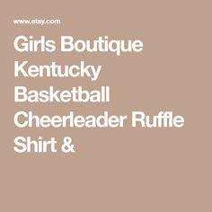 Girls Boutique Kentucky Basketball Cheerleader Ruffle Shirt &