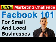 Intro Facebook Marketing For Small and Local Business - Live Marketing Challenge #5