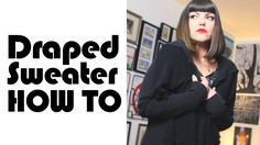 Corinne shows how to make a draped sweater, one of the most coveted sweater trends of all time. (Not sure that is true but we like it) Email ThreadBanger! We...