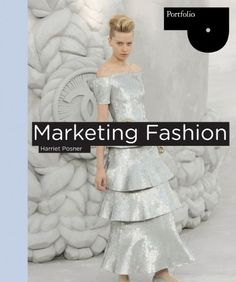 Marketing Fashion (Portfolio) - Marketing Fashion is a practical guide to the fundamental principles of marketing and branding, from catwalk to price calculation, developing brand identity to creating a customer profile. Product Features  New Mint Co