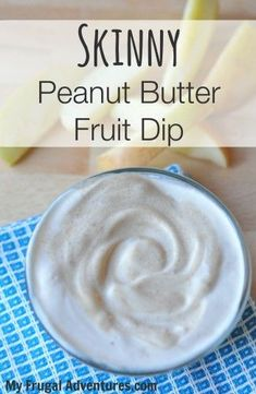 Delicious Peanut Butter fruit dip- just 3 ingredients and packed with protein!  I love this straight from the jar.
