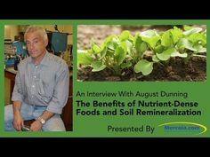 Dr. Mercola and August Dunning Discuss Soil Remineralization - chief science officer and co-owner of Eco Organics, a company that specializes in mineral products for hydroponics and home gardens.