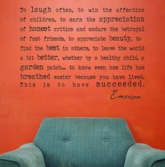 This is my all time favorite quote. I will put this on my wall and underneath it put the perfect comfy chair for reading :)