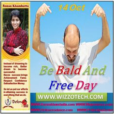Be Bald And Free Day Theres nothing wrong with having no hair or a chrome dome! Be Bald And Free Day is all about being liberated leaving your hat or wig at home and facing the world without hair.  #RuzanKhambatta #Day #specialcelebration #PoliceHEART1091 #PoliceHEART #Entrepreneur #Celebrate #WorldDay #National #NationalDay #InternationalDay #International #UN #US #SpecialDay #India #BeBaldAndFreeDay