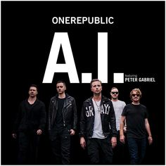 A.I., a song by OneRepublic, Peter Gabriel on Spotify