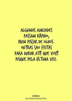 Amizades - ainda bem que existem as duradouras Best Inspirational Quotes, Great Quotes, Love Quotes, The Words, Words Quotes, Sayings, Daily Mood, Memories Quotes, Real Friends