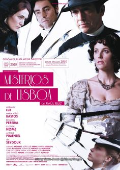 Mistérios de Lisboa (2010) - Follows a jealous countess, a wealthy businessman, and a young orphaned boy across Portugal, France, Italy and Brazil where they connect with a variety of mysterious individuals.