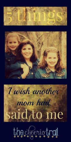 5 things I wish another mom had said to me: I have thought about how much I would have loved to hear words from a mom who remembered what it felt like, but had gotten far enough down the path to assure me it would get better. So, just in case there are other moms out there who identify with the struggle, here's a little of what I would've wanted to hear.