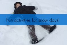 Fun (and educational) Snow Day Activities