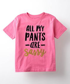 Look what I found on #zulily! Raspberry All My Pants Are Sassy Short Sleeve Tee by Empowertees #zulilyfinds