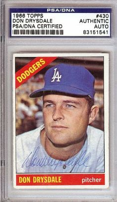 Don Drysdale Autographed 1966 Topps Card PSA/DNA Slabbed #83151541 . $69.00. This is a 1966 Topps card that has been hand signed by Don Drysdale. It has been authenticated and slabbed by PSA/DNA.