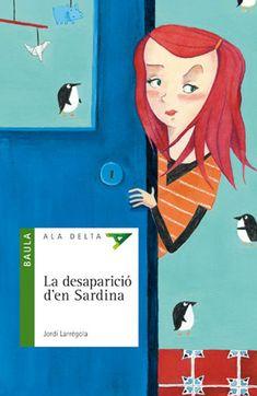 CICLE SUPERIOR (d'11 a 12 anys) Desaparició d'en Sardina - LARRÉGOLA, Jordi: http://aladi.diba.cat/record=b1674745~S9*cat