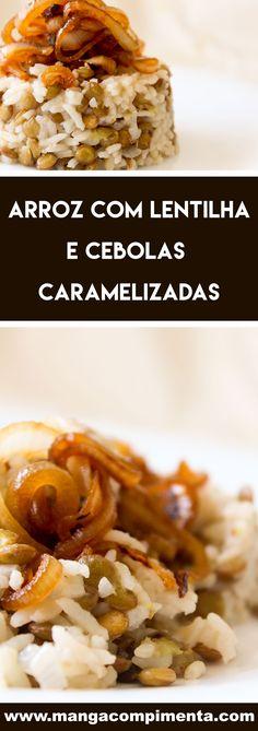 Receita de Arroz com Lentilhas e Cebola Caramelizada - gostoso e nutritivo para o almoço ou jantar da semana. #receitas