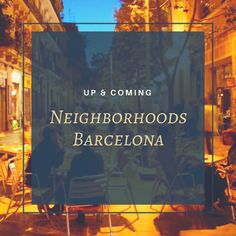 Up and Coming Neighborhoods in Barcelona for Buying Property - http://bcn4u.com/up-and-coming-neighborhoods-in-barcelona-for-buying-property/