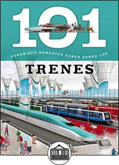 101 Cosas que deberías saber sobre los trenes de Susaeta Ediciones S A ✿ Libros infantiles y juveniles - (De 6 a 9 años) ✿